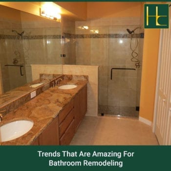 Trends That Are Amazing For Bathroom Remodeling