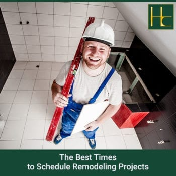The Best Times to Schedule Remodeling Projects