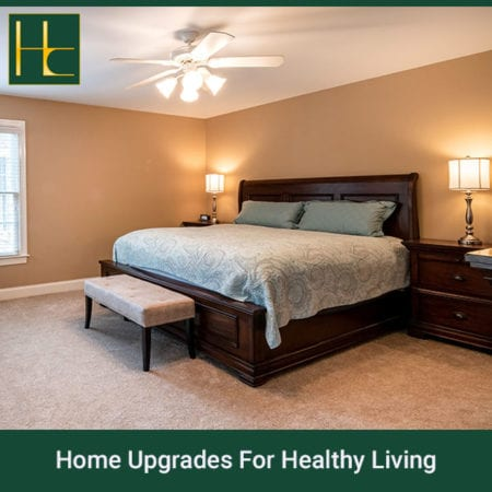 Home Upgrades For Healthy Living