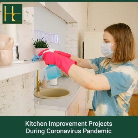 Kitchen Improvement Projects During Coronavirus Pandemic