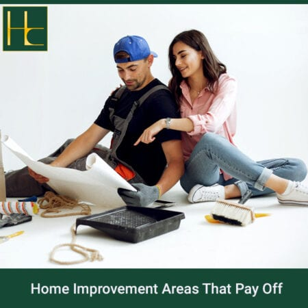 Home Improvement Areas That Pay Off